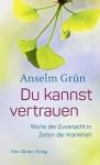 Anselm Grün: Du kannst vertrauen