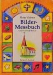 Hartmut Bieber: Mein kleines Bilder-Messbuch
