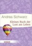Andrea Schwarz: Kleines Buch der Lust am Leben