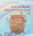 Marlene Fritsch: Warum Noah eine Arche baute