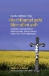 Monika Maßmann (Hg.): Der Himmel geht über allen auf