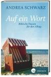 Andrea Schwarz: Auf ein Wort