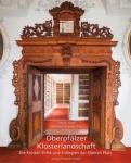 Tobias Appl, Manfred Knedlik (Hg.): Oberpfälzer Klosterlandschaft