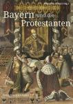 Hubertus Seibert: Bayern und die Protestanten