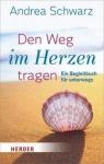 Andrea Schwarz: Den Weg im Herzen tragen