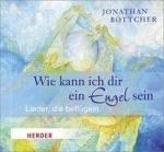 Jonathan Böttcher: Wie kann ich dir ein Engel sein
