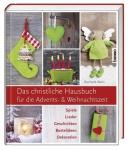 Reinhard Abeln: Das christliche Hausbuch für die Advents- und Weihnachtszeit