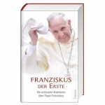 Franziskus der Erste - Die schönsten Anekdoten