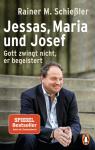 Rainer M. Schießler: Jessas, Maria und Josef