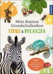 Ilka Sokolowski: Mein Kosmos Grundschullexikon Tiere & Pflanzen