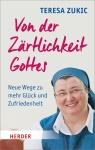 Teresa Zukic: Von der Zärtlichkeit Gottes
