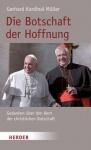 Gerhard Kardinal Müller: Die Botschaft der Hoffnung