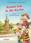 Georg Schwikart: Komm mit in die Kirche