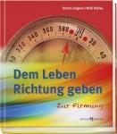 Stefan Jürgens, Willi Rolfes: Dem Leben Richtung geben
