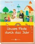Anja Buschmann, Astrid Krömer: Unsere Feste durch das Jahr