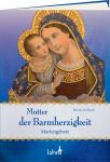 Mutter der Barmherzigkeit - Mariengebete