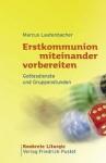 Marcus Lautenbacher: Erstkommunion miteinander vorbereiten