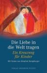 Manfred Hanglberger: Die Liebe in die Welt tragen