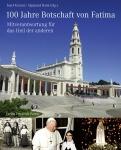 Josef Kreiml (Hg.): 100 Jahre Botschaft von Fatima