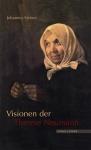 Johannes Steiner: Visionen der Therese Neumann