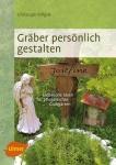 Christoph Killgus, Christiane James: Gräber persönlich gestalten