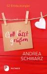 Andrea Schwarz: Gott lässt grüßen
