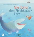 Marlene Fritsch: Wie Jona in den Fischbauch kam