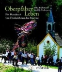 Erika Eichenseer (Hg.): Oberpfälzer Leben