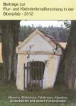 Beiträge zur Flur- und Kleindenkmalforschung in der Oberpfalz 2012