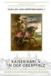 Andreas Schwohnke: Kaiser Karl V. in der Oberpfalz