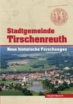 Harald Fähnrich: Stadtgemeinde Tirschenreuth, Band 1