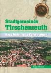 Harald Fähnrich: Stadtgemeinde Tirschenreuth, Band 2