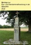 Beiträge zur Flur- und Kleindenkmalforschung in der Oberpfalz 2015