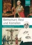 Heimat Landkreis Tirschenreuth Bd. 27 - Bettschaft, Resl und Kometen