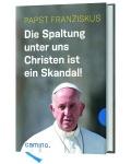 Papst Franziskus: Die Spaltung unter uns Christen ist ein Skandal!