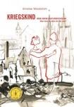 Annelee Woodstrom: Kriegskind - Meine Jugend in Hitlerdeutschland