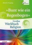 """Kerstin Kuppig: """"Bunt wie ein Regenbogen"""" - Großes Werkbuch Religion"""