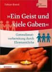 """Fabian Brand: """"Ein Geist und viele Gaben"""" - Gottesdienstvorbereitung durch Ehrenamtliche"""