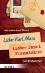Hermann-Josef Frisch: Lieber Karl Marx, lieber Papst Franziskus