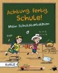Achtung, fertig, Schule! Mein Schulstartalbum