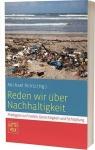 Michael Rentz (Hg.): Reden wir über Nachhaltigkeit