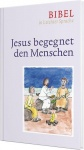 Bibel in leichter Sprache: Jesus begegnet den Menschen