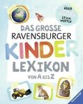 Das große Ravensburger Kinderlexikon von A - Z