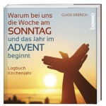Guido Erbrich: Warum bei uns die Woche am Sonntag und das Jahr im Advent beginnt