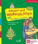 Georg Austen: Advent und Weihnachten mit Kindern feiern