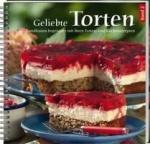 Geliebte Torten 2 - Landfrauen begeistern mit ihren Torten- und Kuchenrezepten