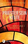 George Augustin (Hg.): Priester sein heute - Leben, Berufung, Sendung