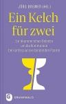 Jörg Bremer (Hg.): Ein Kelch für zwei - Zur ökumenischen Debatte um die Kommunion bei konfessionsverbindenden Paaren