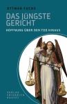 Ottmar Fuchs: Das Jüngste Gericht - Hoffnung über den Tod hinaus