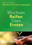 Hanns Sauter: Wachsen, reifen, säen, ernten